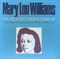 Mary Lou Williams - The Asch Recordings 1944-47