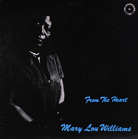 Mary Lou Williams - From The Heart